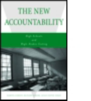 The New Accountability: High Schools and High-Stakes Testing 9780415947053