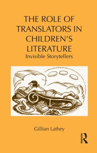 The Role of Translators in Children's Literature: Invisible Storytellers 9780415989527