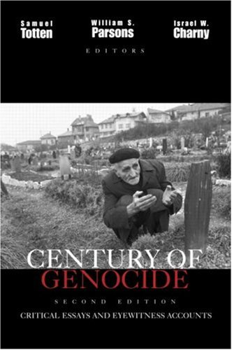 Century of Genocide: Critical Essays and Eyewitness Accounts 9780415944304