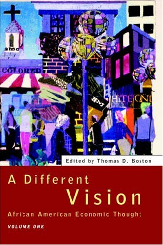 A Different Vision: African American Economic Thought, Volume 1 9780415095907