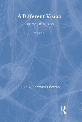 A Different Vision: Race and Public Policy, Volume 2 9780415095914