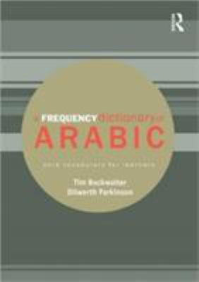A Frequency Dictionary of Arabic by Buckwalter Tim, Tim Buckwalter ...