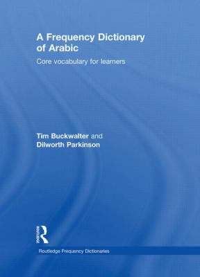 A Frequency Dictionary of Arabic: Core Vocabulary for Learners 9780415595438
