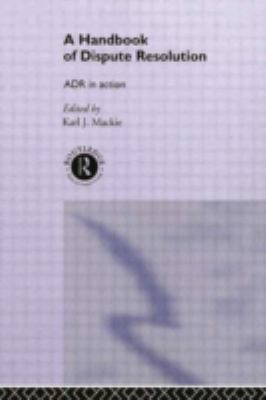 A Handbook of Dispute Resolution: Adr in Action 9780415041249