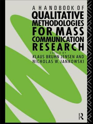 A Handbook of Qualitative Methodology for Mass Communication Research 9780415054058