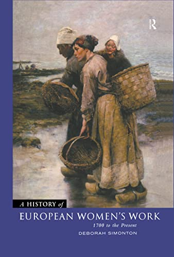 A History of European Women's Work: 1700 to the Present 9780415055314