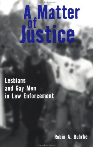 A Matter of Justice: Lesbians and Gay Men in Law Enforcement 9780415914697