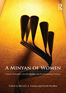 A Minyan of Women: Family Dynamics, Jewish Identity and Psychotherapy Practice 9780415610650