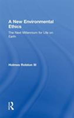 A New Environmental Ethics: The Next Millennium for Life on Earth 9780415884839