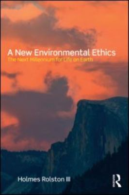 A New Environmental Ethics: The Next Millennium for Life on Earth 9780415884846