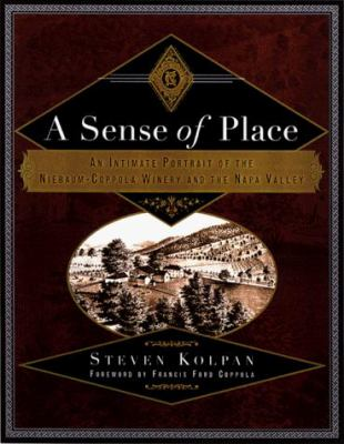 A Sense of Place: An Intimate Portrait of the Niebaum-Coppola Winery and the Napa Valley 9780415920049