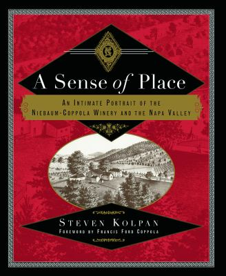 A Sense of Place: An Intimate Portrait of the Niebaum-Coppola Winery and the Napa Valley 9780415920056