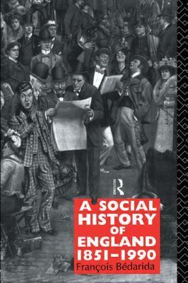 A Social History of England 1851-1990 9780415016148
