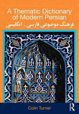 A Thematic Dictionary of Modern Persian 9780415567800