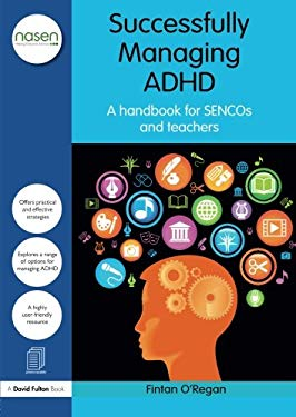 ADHD: All Your Questions Answered: A Complete Handbook for Sencos and Teachers 9780415597708