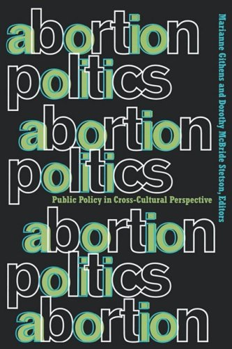 Abortion Politics: Public Policy in Cross-Cultural Perspective 9780415912259