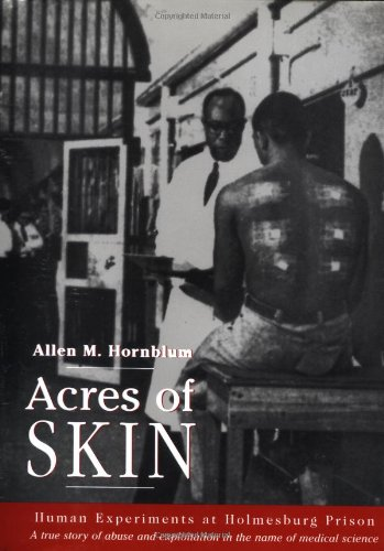 Acres of Skin: Human Experiments at Holmesburg Prison 9780415919906