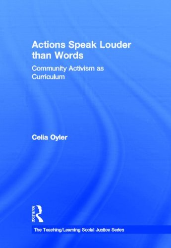 Actions Speak Louder Than Words: Community Activism as Curriculum 9780415881616