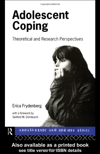 Adolescent Coping: Theoretical and Research Perspectives 9780415112123