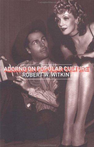 Adorno on Popular Culture 9780415268257