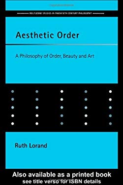 Aesthetic Order: A Philosophy of Order, Beauty and Art 9780415236027