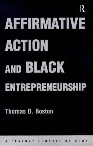 Affirmative Action and Black Entrepreneurship 9780415095945