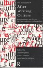 After Writing Culture: Epistemology and Praxis in Contemporary Anthropology 9780415150064