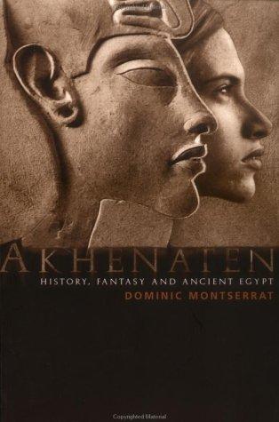 Akhenaten: History, Fantasy and Ancient Egypt 9780415301862