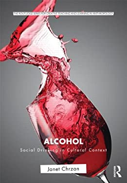 Alcohol: Social Drinking in Cultural Context 9780415892506