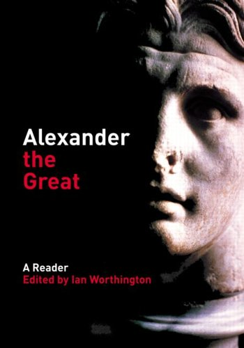 Alexander the Great: A Reader 9780415291873