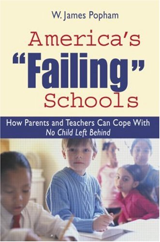 America's Failing Schools: How Parents and Teachers Can Cope with No Child Left Behind 9780415951289