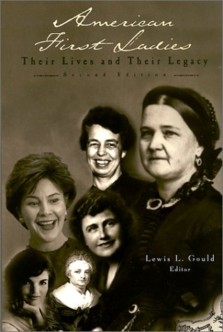 American First Ladies: Their Lives and Their Legacy 9780415930215