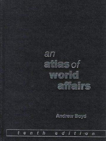 An Atlas of World Affairs: Tenth Edition 9780415106702