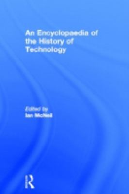 An Encyclopedia of the History of Technology 9780415013062