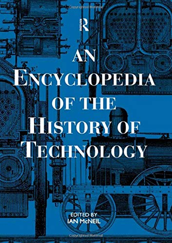 An Encyclopedia of the History of Technology 9780415147927