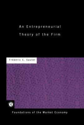 An Entrepreneurial Theory of the Firm 9780415229777