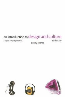 An Introduction to Design and Culture: 1900 to the Present 9780415263368