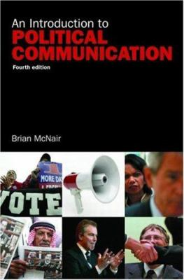 An Introduction to Political Communication 9780415410694