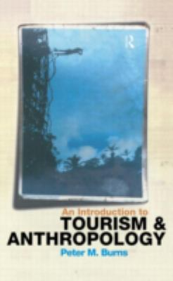 An Introduction to Tourism and Anthropology 9780415186261