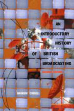 An Introductory History of British Broadcasting 9780415247924