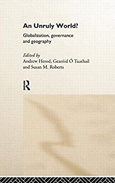 An Unruly World?: Globalization, Governance and Geography 9780415169318