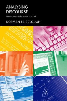 Analysing Discourse: Textual Analysis for Social Research 9780415258937