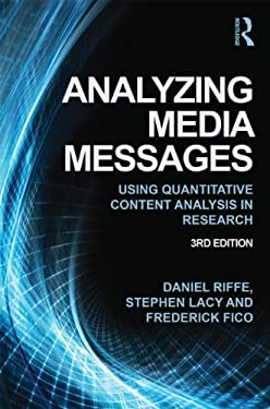 Analyzing Media Messages: Using Quantitative Content Analysis in Research 9780415517676