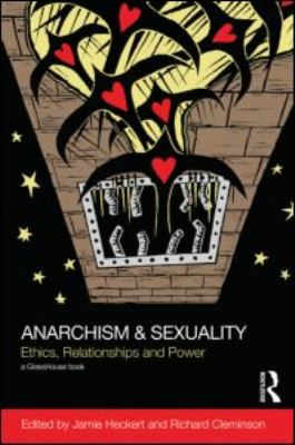 Anarchism & Sexuality: Ethics, Relationships and Power 9780415599894