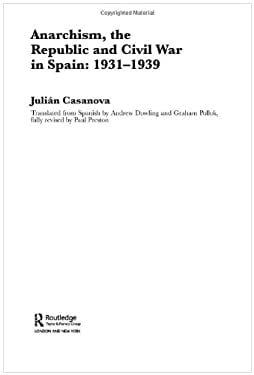 Anarchism, the Republic and Civil War in Spain: 1931-1939 9780415320955