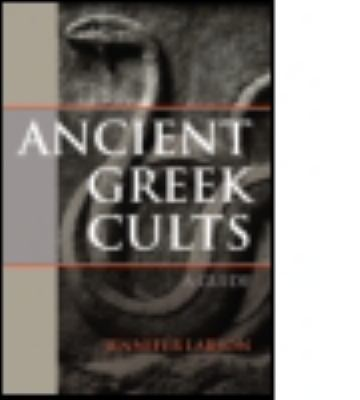 Ancient Greek Cults: A Guide 9780415491020