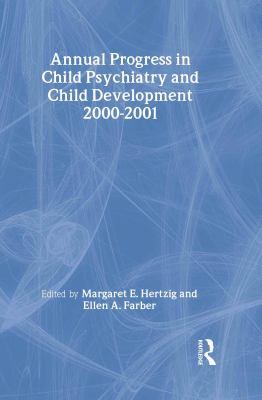Annual Progress in Child Psychiatry and Development, 2000-2001 9780415935487