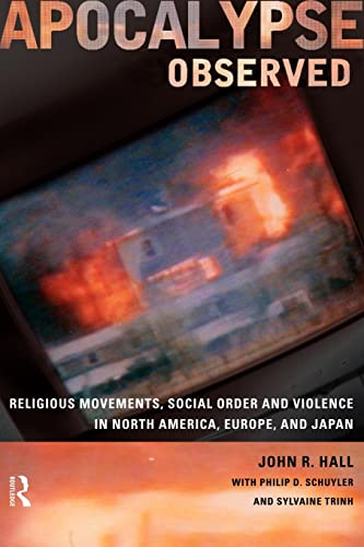 Apocalypse Observed: Religious Movements and Violence in North America, Europe and Japan 9780415192774
