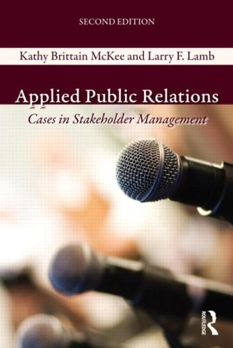 Applied Public Relations: Cases in Stakeholder Management 9780415999168