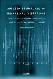 Applied Structural and Mechanical Vibrations: Theory, Methods and Measuring Instrumentation 1346615